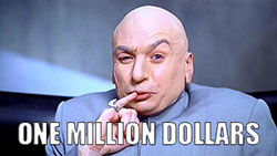 Dr. Evil's famous One Million Dollar moment