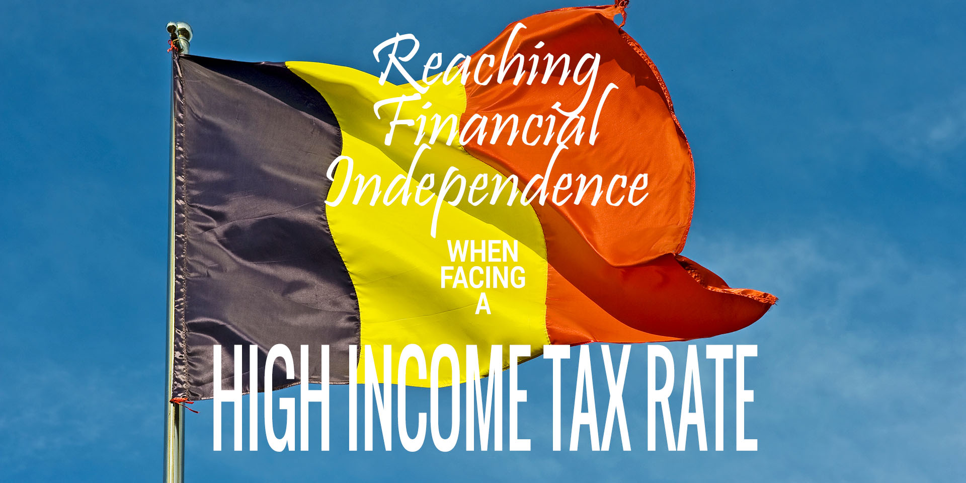 Reaching Financial Independence When Facing the Highest Income Tax Rate in the Western World