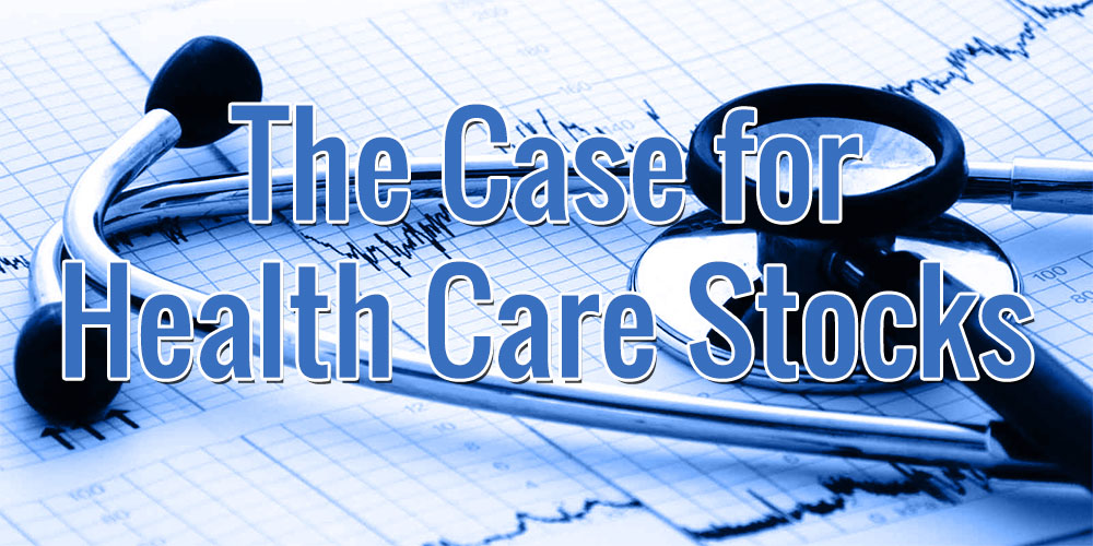 The Case for Health Care Stocks