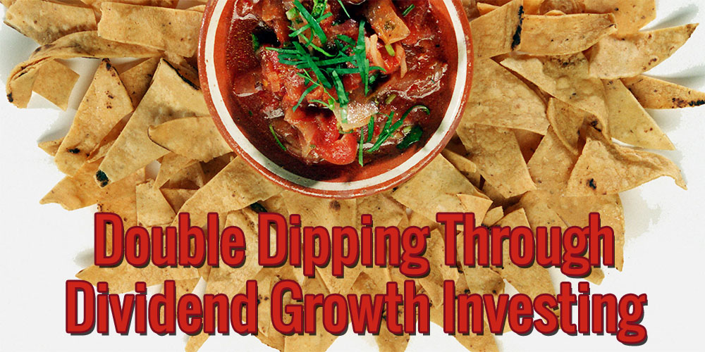Double Dipping Through Dividend Growth Investing